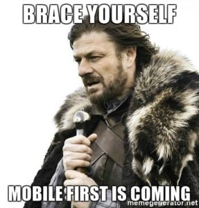 Brace Yourself Mobile First is Coming